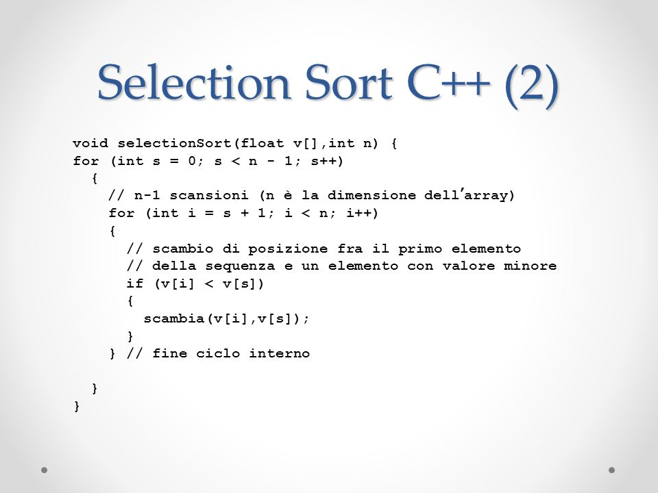 Selection Sort C++ (2) void selectionSort(float v[],int n) {